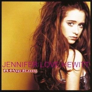 Let's Go Bang - Image: Jennifer Love Hewitt Let's Go Bang