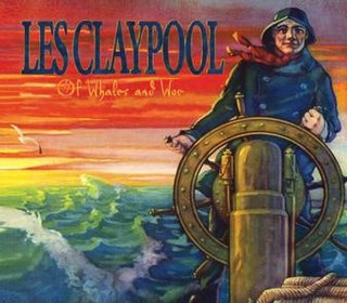 <i>Of Whales and Woe</i> album by Les Claypool