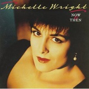 Now and Then (Michelle Wright album) - Image: Michelle Wright Now And Then
