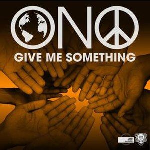 Give Me Something - Image: Ono Give Me Something