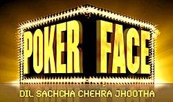 PokerFace: Dil Sachcha Chehra Jhootha - WikiVisually