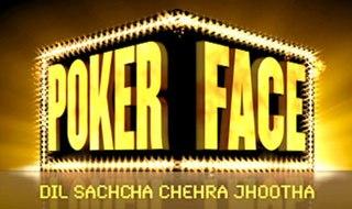 <i>PokerFace: Dil Sachcha Chehra Jhootha</i>