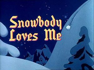 Snowbody Loves Me - Title Card
