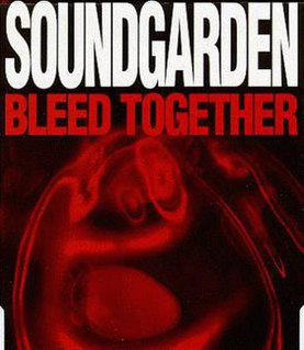 Bleed Together 1997 single by Soundgarden