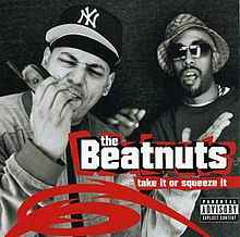 the beatnuts take it or squeeze it