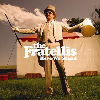 Here We Stand (The Fratellis album) - Image: The Fratellis Here We Stand