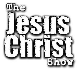 The Jesus Christ Show - Image: The Jesus Christ Show logo