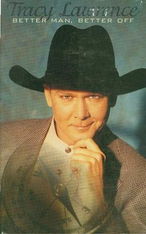 Better Man, Better Off - Image: Tracy Lawrence better man