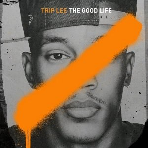 The Good Life (Trip Lee album) - Image: Trip lee the good life cover