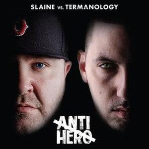 Anti-Hero (Slaine and Termanology album) - Image: Anti Hero cover