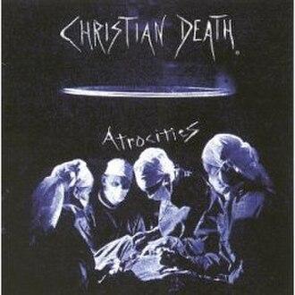 Atrocities (album) - Image: Atrocities (Christian Death album)