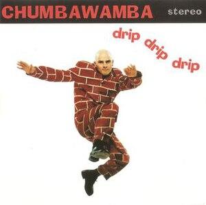 Drip Drip Drip - Image: Chumbawamba Drip Drip Drip