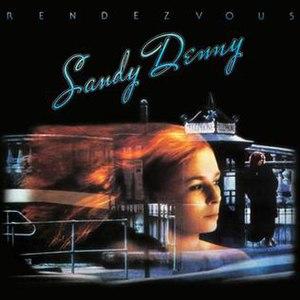 Rendezvous (Sandy Denny album) - Image: Denny Rendezvous