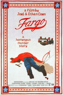<i>Fargo</i> (film) 1996 film directed by Ethan and Joel Coen