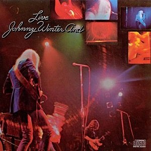 Live Johnny Winter And - Image: Live Johnny Winter And album