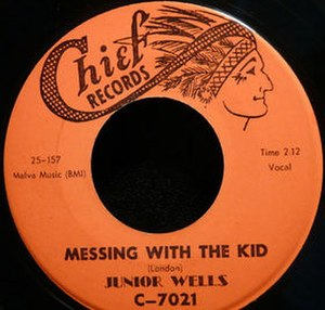 Chief Records - Image: Messin' with the Kid single cover
