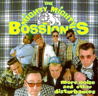 <i>More Noise and Other Disturbances</i> 1991 studio album by The Mighty Mighty Bosstones