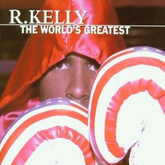 The World's Greatest - Image: R. Kelly The World's Greatest