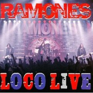 Loco Live - Image: Ramones Loco Live cover