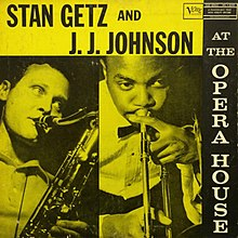 "Image result for saxophonist Stan Getz and trombonist J.J. Johnson from their 1957 Verve release ""At The Opera House"""