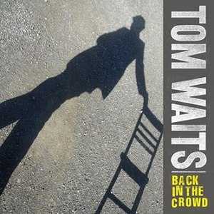 Back in the Crowd - Image: Tom Waits Back in the Crowd single