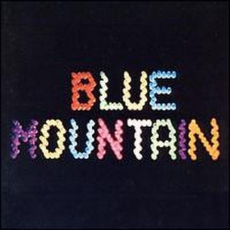Blue Mountain (Blue Mountain album) - Image: Blue mountain cover