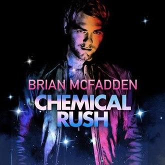 Chemical Rush - Image: Brian Mc Fadden Chemical Rush