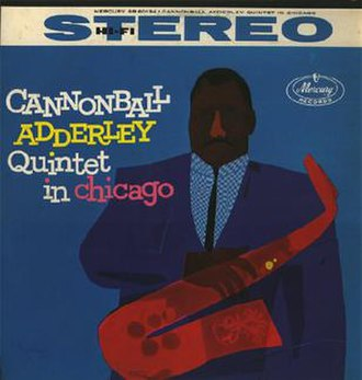 Cannonball Adderley Quintet in Chicago - Image: Cannonball Adderley Quintet in Chicago