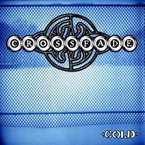 Cold (Crossfade song) - Image: Cold Crssfd