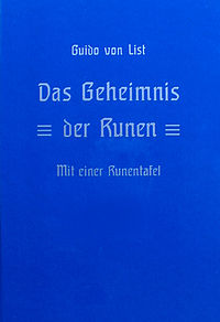 Das Geheimnis der Runen (The Secret of the Runes) by Guido von List, published in  1908.