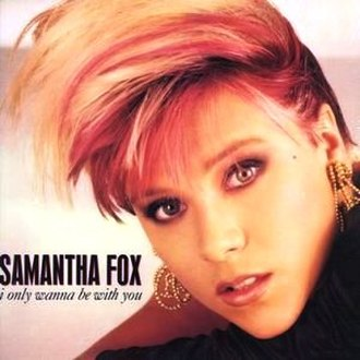 I Only Want to Be with You - Image: I Only Wanna Be With You single cover Samantha Fox