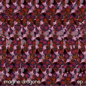 Imagine Dragons (EP) - Image: Imagine Dragons EP