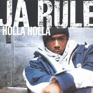 Holla Holla - Image: Ja Rule Holla Holla