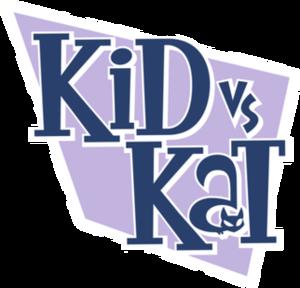 Kid vs. Kat - Kid vs. Kat