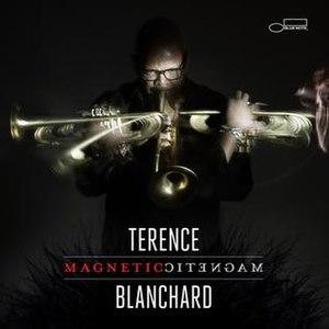 Magnetic (Terence Blanchard album) - Image: Magnetic (Terence Blanchard album cover)