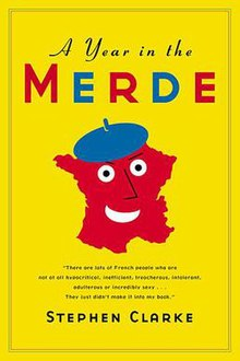 "Cover art to the first US edition of ""A Year in the Merde"" by Stephen Clarke"