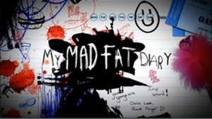 My Mad Fat Diary - Image: My Mad Fat Diary title