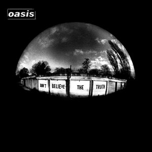 Don't Believe the Truth - Image: Oasis Don't Believe the Truth