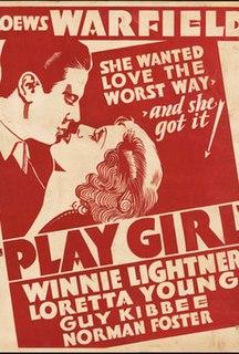 <i>Play Girl</i> (1932 film) 1932 film by Ray Enright