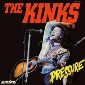 Pressure (The Kinks song) - Image: Pressure Kinks Single