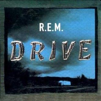 Drive (R.E.M. song) - Image: R.E.M. Drive