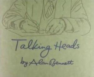 Talking Heads (series) - Image: Talking Heads