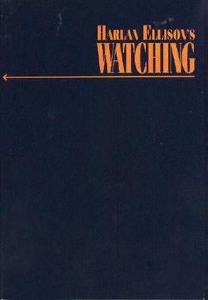 Harlan Ellison's Watching - First edition hardcover
