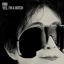 Yoko Ono Yes, I'm a Witch .jpg