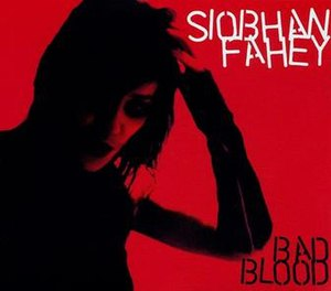 Bad Blood (Siobhan Fahey song) - Image: Bad Blood (Siobhan Fahey)
