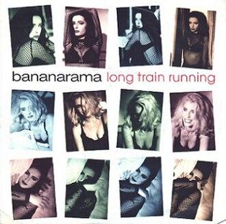 Long Train Runnin' - Image: Bananarama Long Train Running