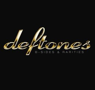 <i>B-Sides & Rarities</i> (Deftones album) 2005 compilation album by Deftones