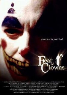 <i>Fear of Clowns</i> 2004 film by Kevin Kangas