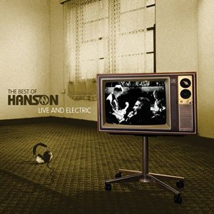 The Best of Hanson: Live & Electric - Image: Hanson Live And Electric