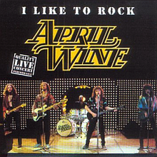 I Like to Rock (April Wine album cover).png